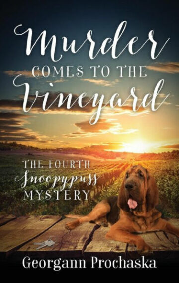 Murder Comes To The Vineyard: The Fourth Snoopypuss Mystery